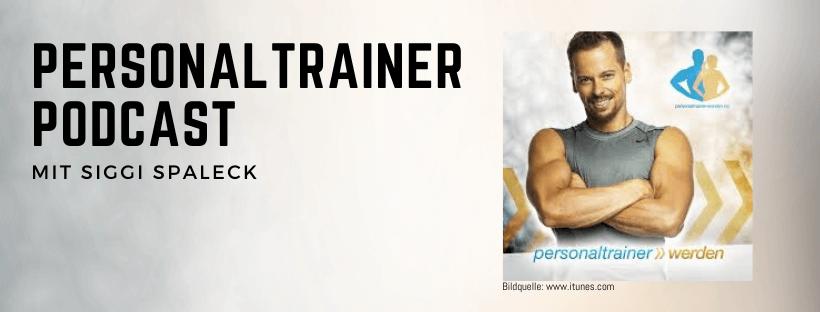 Personal Trainer Podcast mit Siggi Spaleck