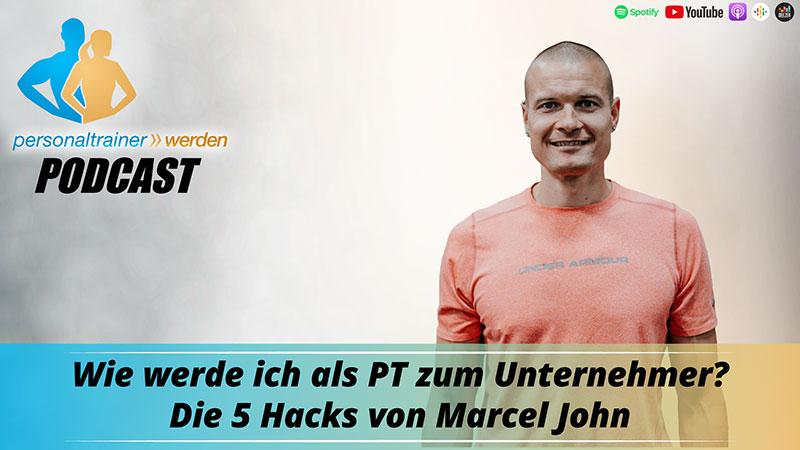 Vom Personal Trainer zum Unternehmer - Mit Marcel John
