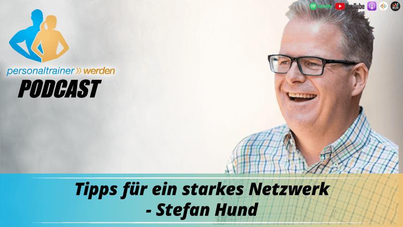 Tipps für ein starkes Netzwerk - Stefan Hund