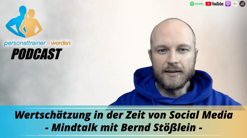 Wertschätzung in der Zeit von Social Media - Mindtalk mit Bernd Stößlein