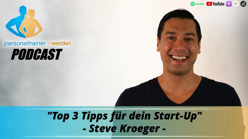 Top 3 Tipps für Dein Start-Up - Steve Kroeger
