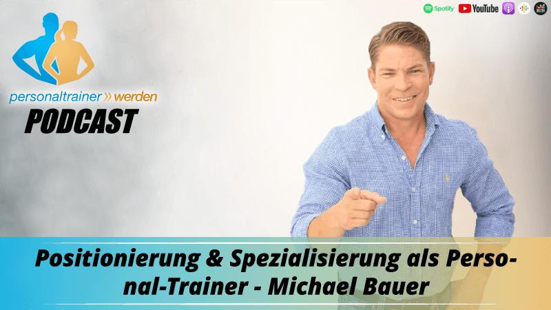 Positionierung und Spezialisierung als Personal Trainer - Michael Bauer