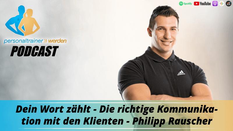 Dein Wort zählt - Die richtige Kommunikation mit den Klienten - Philipp Rauscher