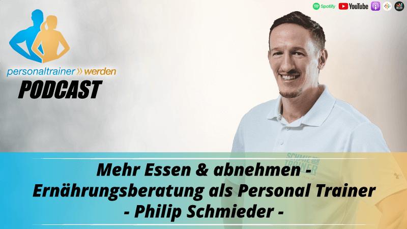Mehr Essen & dabei abnehmen - Ernährungsberatung als Personal Trainer - Philip Schmieder
