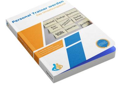 Personal Trainer werden – Das Umsetzungsbuch