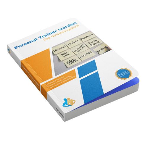 Personal Trainer werden - Das Umsetzungsbuch