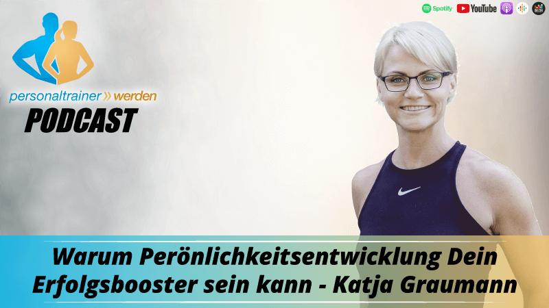 Warum Perönlichkeitsentwicklung Dein Erfolgsbooster sein kann - Katja Graumann