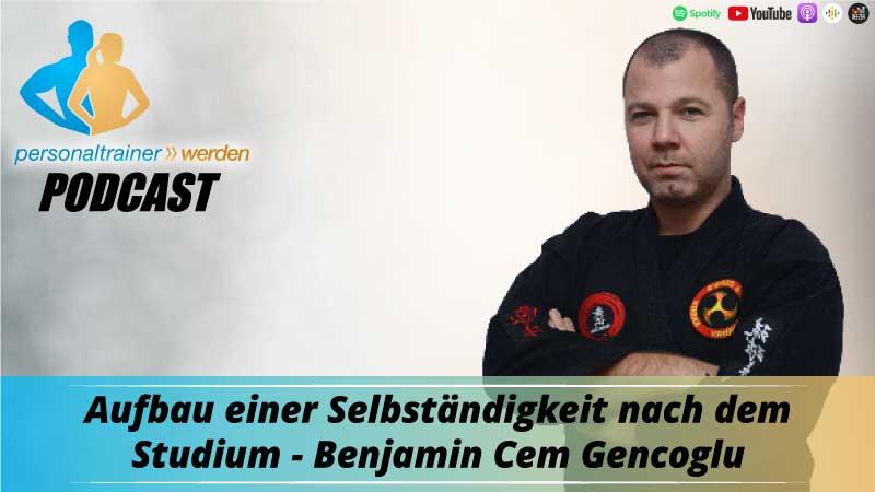 Aufbau einer Selbstständigkeit nach dem Studium - Benjamin Cen Gencoglu