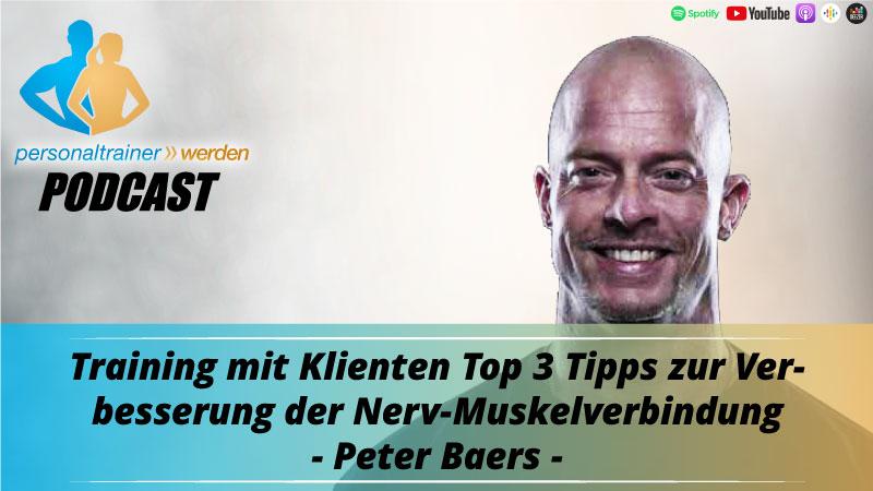Training mit Klienten - Top Tipps zur Verbesserung der Nerv-Muskelverbindung - Peter Baers