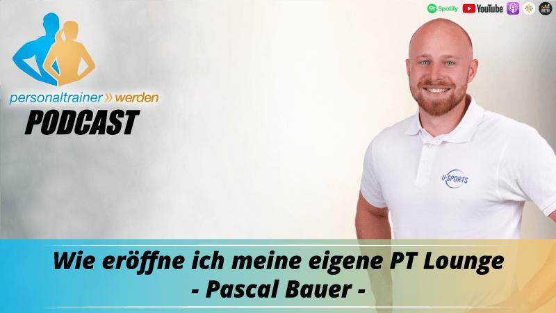 Wie eröffne ich meine eigene PT Lounge - Pascal Bauer