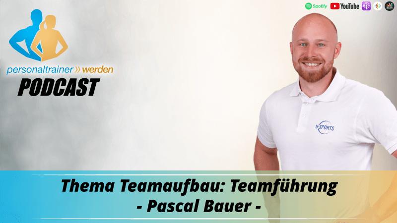 Teamaufbau: Teamführung - Pascal Bauer