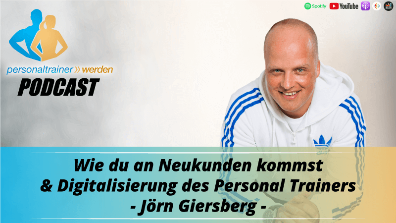 Wie Du an Neukunden kommst & Digitalisierung des Personal-Trainers - Jörn Giersberg